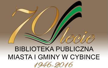 70-lecie Biblioteki Publicznej Miasta iGminy wCybince
